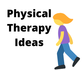 Physical Therapy Ideas